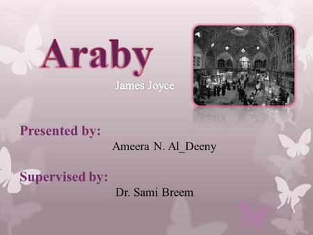 Presented by: Ameera N. Al_Deeny Supervised by: Dr. Sami Breem.