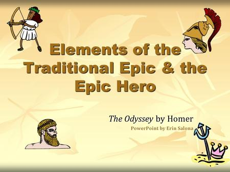 Elements of the Traditional Epic & the Epic Hero