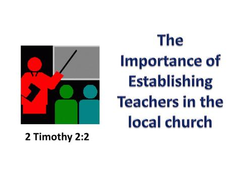 2 Timothy 2:2. Confirmed Word I Cor. 4:17 2 Timothy 2:2 ESTABLISHINGTEACHERS.