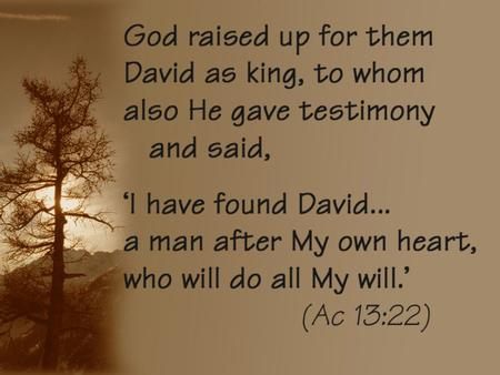 David's Life Obscure Years Preparation Years King of Israel 33 yrs 7 yrs 10 yrs 20? yrs.