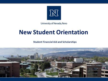 New Student Orientation Student Financial Aid and Scholarships.