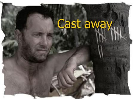 Cast away. character Hanks stars as Chuck Noland, a FedEx systems engineer whose personal and professional life are ruled by the clock. His fast-paced.