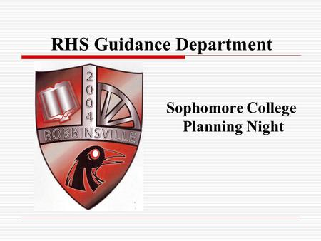 RHS Guidance Department Sophomore College Planning Night.