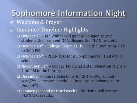  Welcome & Prayer  Guidance Timeline Highlights:  October 7 th – Mr. Walter will go into Religion to give students their current GPA, discuss the PLAN.