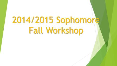2014/2015 Sophomore Fall Workshop. AGENDA  Graduation requirements  Diploma Designations  Dual Enrollment  SAT changes.