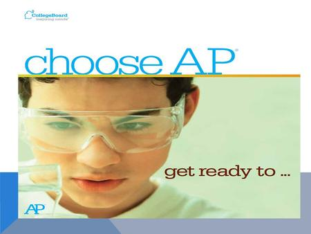  Advanced Placement Program ® (AP ® ) courses are college-level courses offered in high school. AP courses reflect what is taught in top introductory.