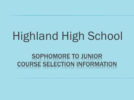 Highland High School. INFINITE CAMPUS STUDENT PORTAL  OPENS FOR COURSE SELECTION DATA ENTRY 1/16/2015  CLOSES TO ALL STUDENTS ON 2/1/2015  ALL STUDENTS.