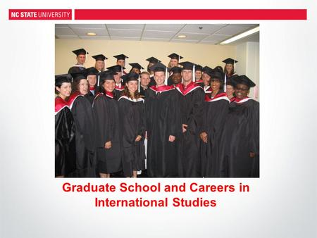 Graduate School and Careers in International Studies.