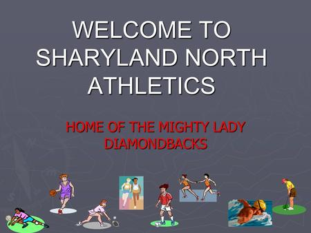 WELCOME TO SHARYLAND NORTH ATHLETICS