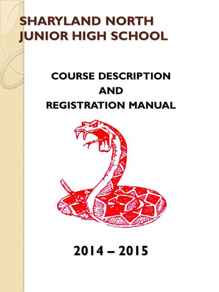 SHARYLAND NORTH JUNIOR HIGH SCHOOL COURSE DESCRIPTION AND REGISTRATION MANUAL 2014 – 2015.