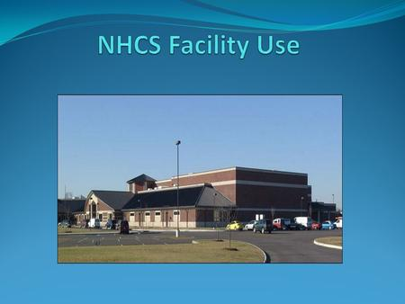 Step 1: Facility Use Application A. Applications can be found on the Facility Use web page along with NHCS Facility Use Procedures and Board Policy 4500.