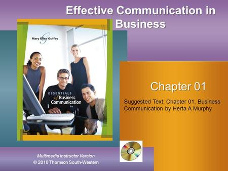 Placeholder for new cover art, EBC 8e Multimedia Instructor Version © 2010 Thomson South-Western Effective Communication in Business Chapter 01 Suggested.