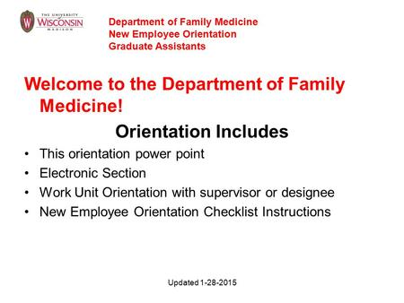 Welcome to the Department of Family Medicine! Orientation Includes This orientation power point Electronic Section Work Unit Orientation with supervisor.
