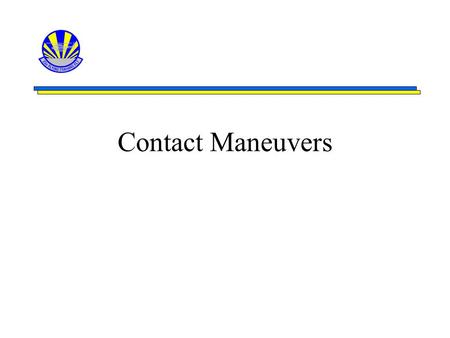 Contact Maneuvers.