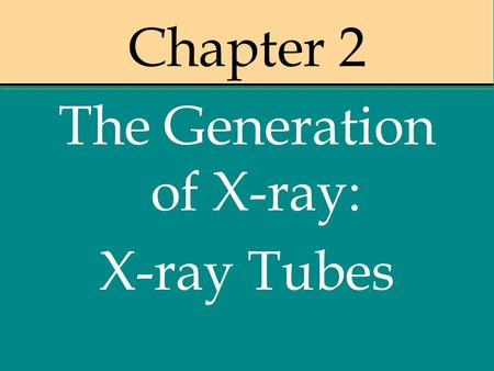 The Generation of X-ray: