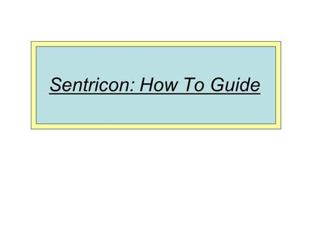 Sentricon: How To Guide. How to Enter a New Sentricon Job First create a new service setup on the customer's account.