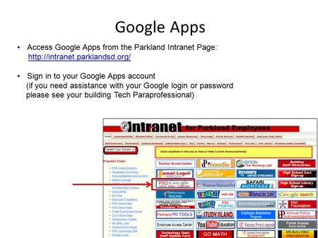 Google Apps Access Google Apps from the Parkland Intranet Page: