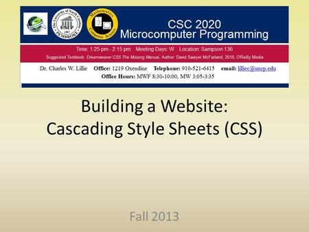 Building a Website: Cascading Style Sheets (CSS) Fall 2013.