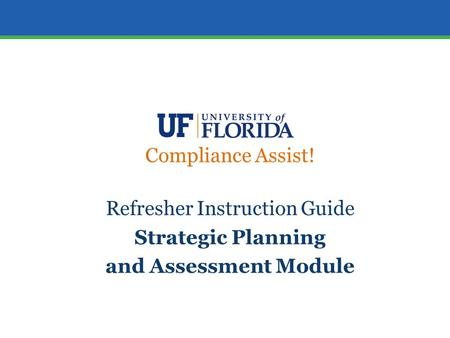 Refresher Instruction Guide Strategic Planning and Assessment Module