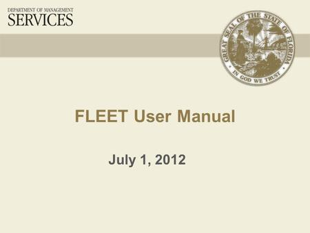 FLEET User Manual July 1, 2012. 2 Part One – User Names & Passwords I.User Names & Passwords A. Creating an Account B. Forgot Password C. Updating Email.