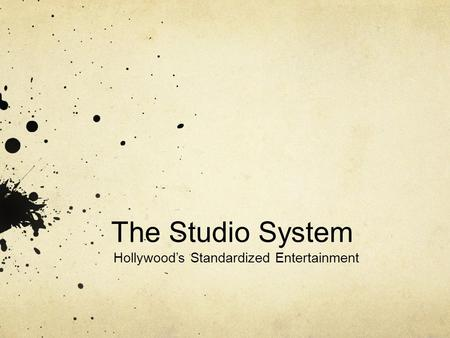 The Studio System Hollywood's Standardized Entertainment.