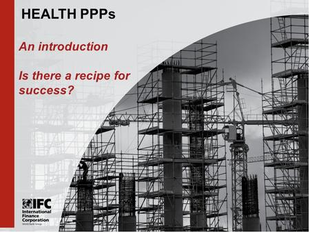 HEALTH PPPs An introduction Is there a recipe for success?