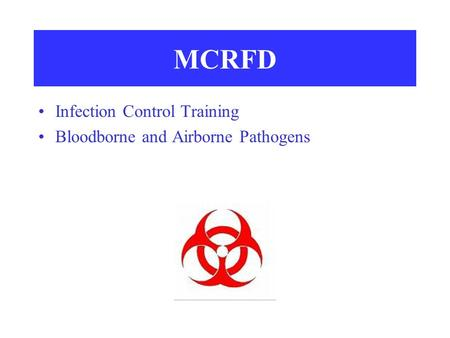 MCRFD Infection Control Training Bloodborne and Airborne Pathogens.