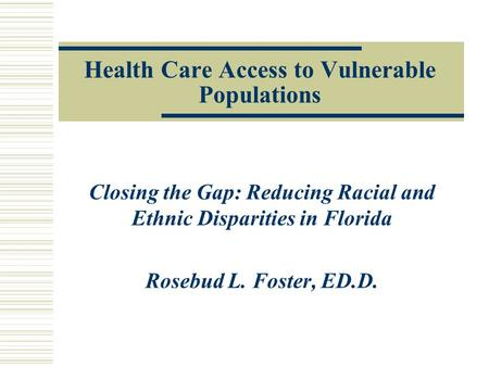 Health Care Access to Vulnerable Populations