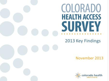 2013 Key Findings November 2013. 2 A CHAS Primer.