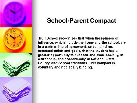 Huff School recognizes that when the spheres of influence, which include the home and the school, are in a partnership of agreement, understanding, communication.