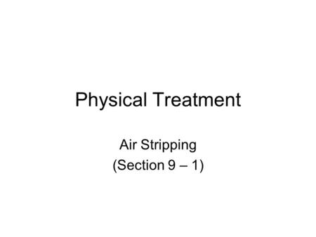 Air Stripping (Section 9 – 1)