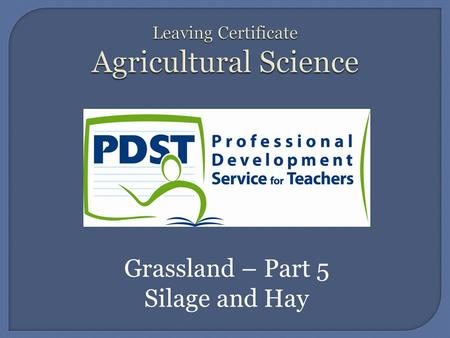 Grassland – Part 5 Silage and Hay.  Grass conservation involves the restricting of bacterial growth and other organisms, which would otherwise cause.