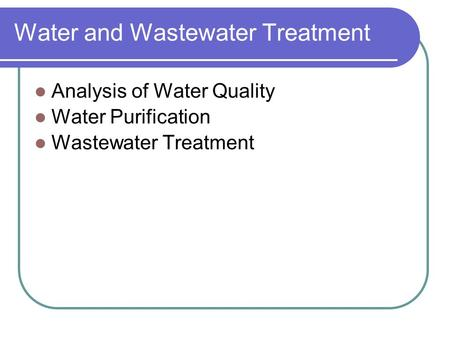 Water and Wastewater Treatment Analysis of Water Quality Water Purification Wastewater Treatment.