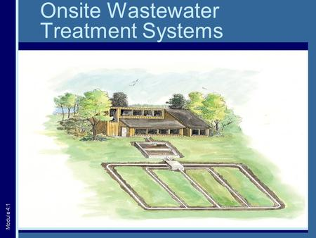 Onsite Wastewater Treatment Systems Module 4:1. What is a Septic System? Module 4:2 Photo credit: MOEE.