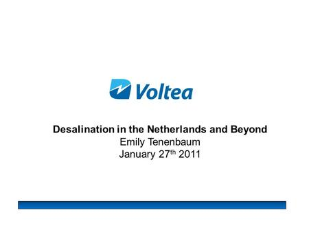 Desalination in the Netherlands and Beyond Emily Tenenbaum January 27 th 2011.