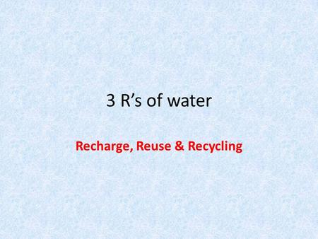 3 R's of water Recharge, Reuse & Recycling. Capture / Reuse Volume Control Reduced potable water consumption Cost savings.