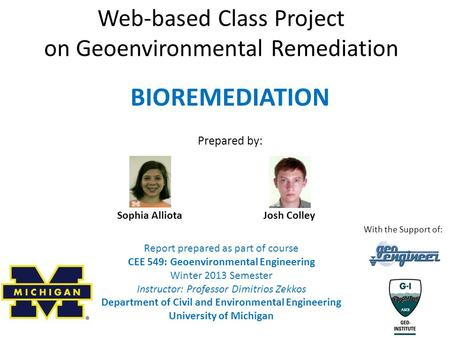 Web-based <strong>Class</strong> Project on Geoenvironmental Remediation Report prepared as part of course CEE 549: Geoenvironmental Engineering Winter 2013 Semester Instructor: