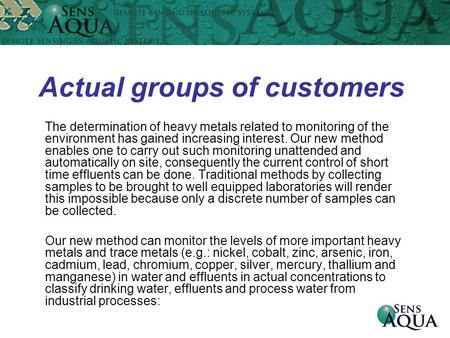 Actual groups of customers The determination of heavy metals related to monitoring of the environment has gained increasing interest. Our new method enables.