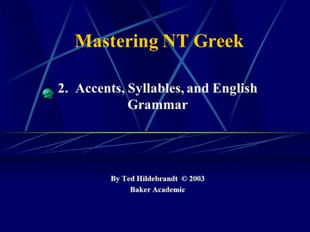 2. Accents, Syllables, and English Grammar