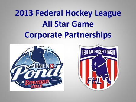 2013 Federal Hockey League All Star Game Corporate Partnerships.