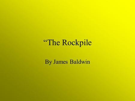 An analysis of the rockpile by james baldwin