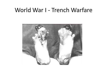 World War I - Trench Warfare. World War I – Trench Warfare People expected World War I to be quick- they had a great deal of confidence in their countries.