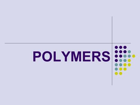 POLYMERS.