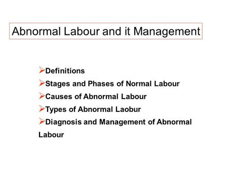 Abnormal Labour and it Management