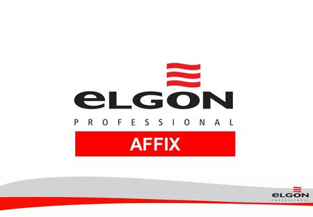 AFFIX. The Pro/Tekh Fashion Affixx line represents Elgon's contribution to fashion and styling.