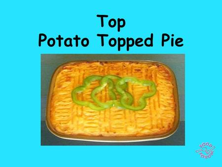 Top Potato Topped Pie. Ingredients for Cottage Pie: 2 sticks celery, 1 leek, 1 onion, 1 carrot, 25g frozen peas, 500g minced beef, 1 bay leaf, 1 x 5ml.