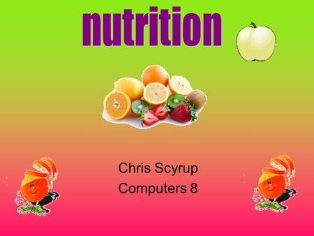 Chris Scyrup Computers 8. Two types of Carbs –Sugar (simple) to much is bad for you –Starch (complex) Complex is better for you Half your energy is from.