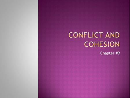 Chapter #9.  In psychology conflict occurs within the individuals mind.  At the root of many conflicts is the fact that life is complicated and many.