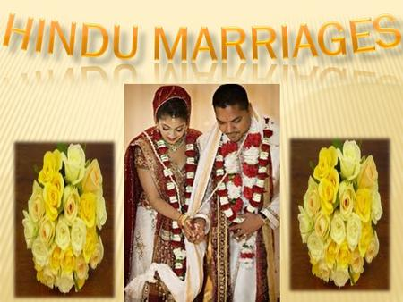 SELECTION OF THE COUPLE In arranged marriages, the bride and bridegroom are generally selected and chosen by parents or the elders. Being experienced.