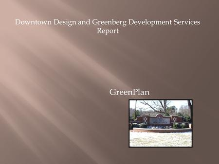 GreenPlan Downtown Design and Greenberg Development Services Report.